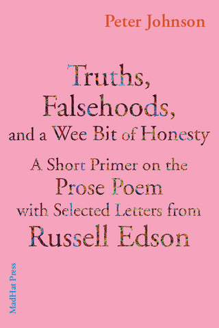 Truths, Falsehoods, and a Wee Bit of Honesty by Peter Johnson