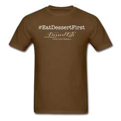 #EatDessertFirst T-Shirt - brown