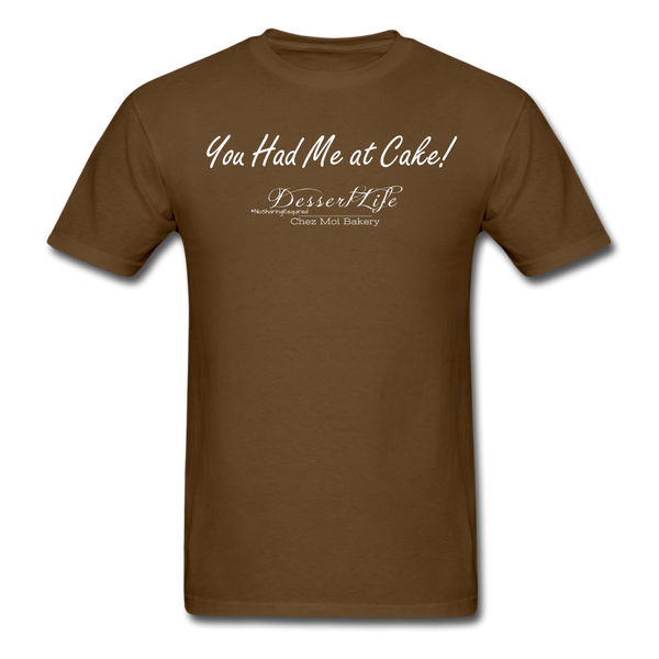 You Had Me at Cake Unisex Classic T-Shirt - brown