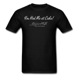 You Had Me at Cake Unisex Classic T-Shirt - black
