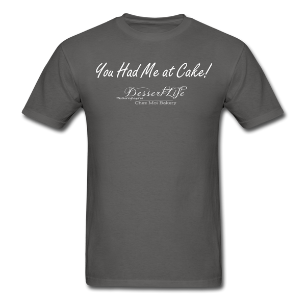 You Had Me at Cake Unisex Classic T-Shirt - charcoal