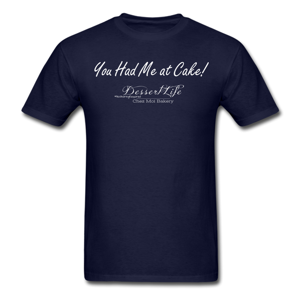 You Had Me at Cake Unisex Classic T-Shirt - navy