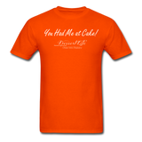 You Had Me at Cake Unisex Classic T-Shirt - orange
