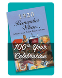 100th Year Celebration - Remember When