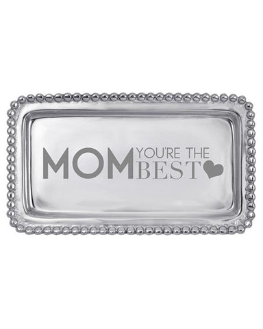 """Mom You're the Best"" Tray"
