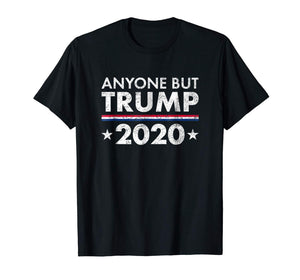 Anyone But Trump 2020 President Election T-Shirt Distressed