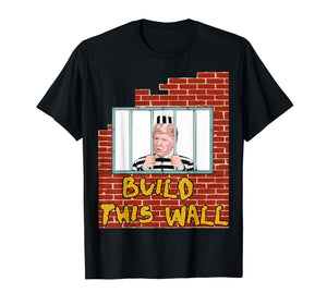 Build This Wall Lock HIM UP anti trump impeachment 45 TShirt