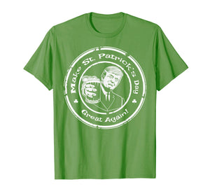 Trump Make St Patrick's Day Great Again Mens Womens T-Shirt