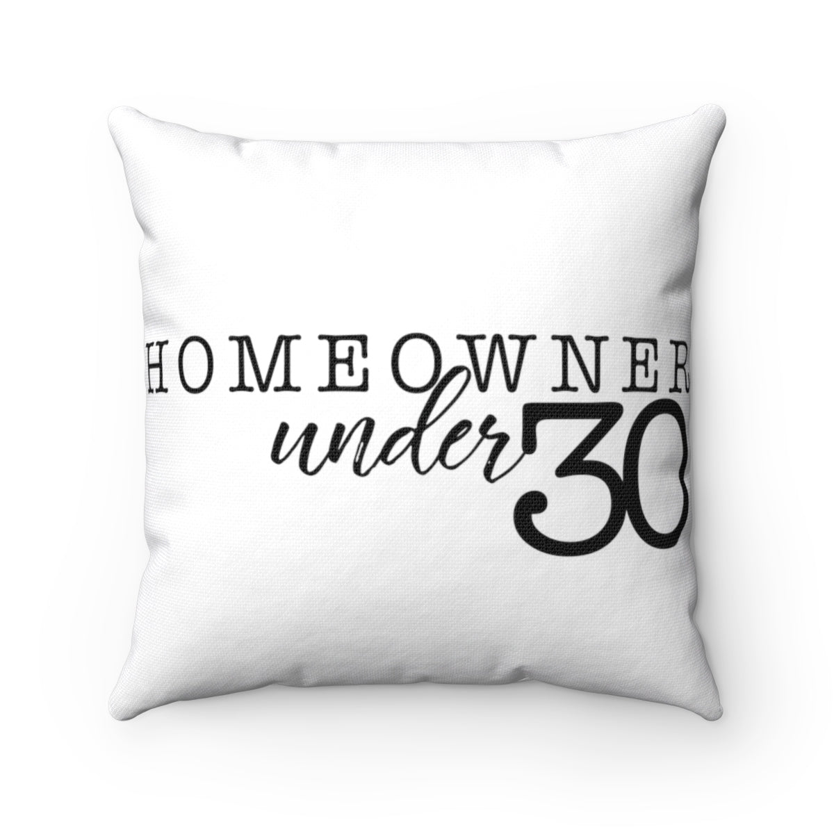 Homeowner Under 30 Spun Polyester Square Pillow