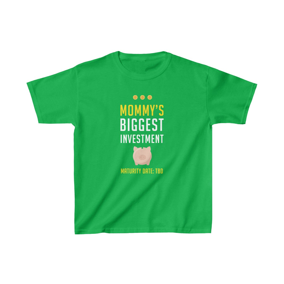 Mommy's Biggest Investment: Maturity Date TBD™ Kids Tee