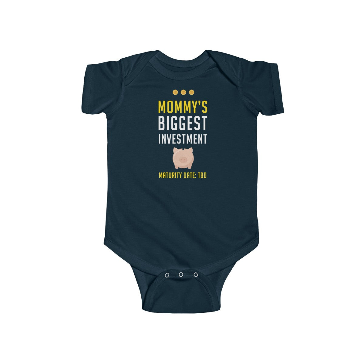 Mommy's Biggest Investment: Maturity Date TBD Infant Bodysuit