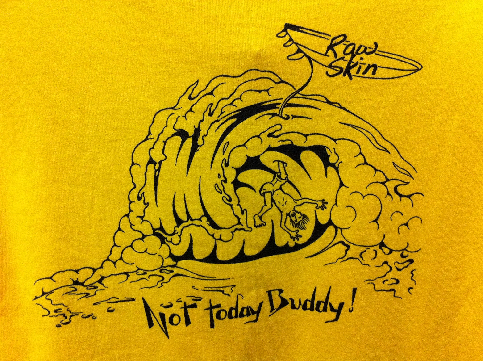 Mens Not Today Buddy T-Shirt - Raw Skin Surf Shack