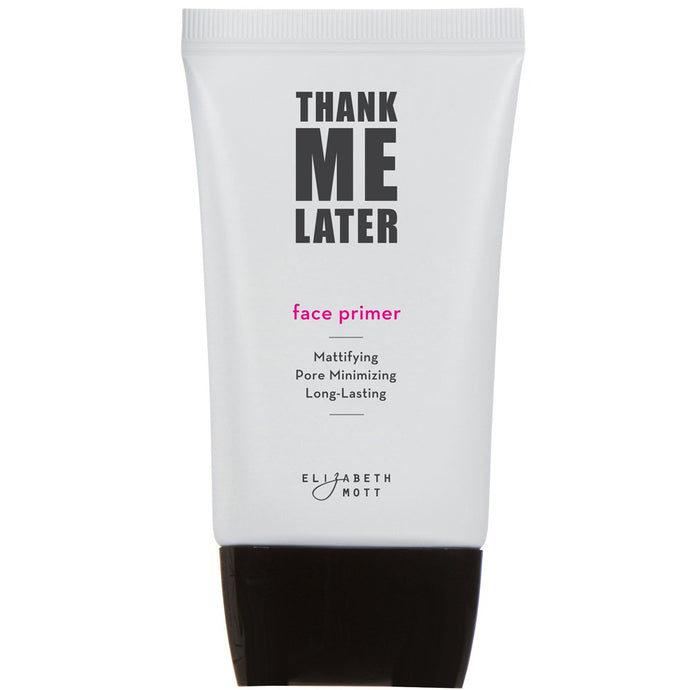 Thank Me Later Primer. Paraben-free and Cruelty Free