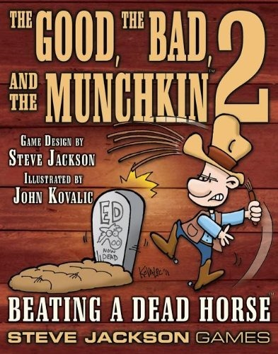 The Good, the Bad, and the Munchkin 2 - Beating a Dead Horse SJG 1486