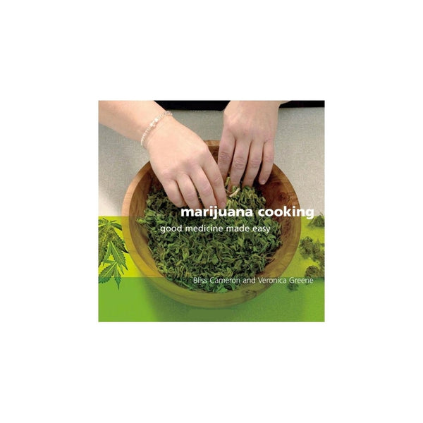 Marijuana Cooking - by Bliss Cameron and Veronica Green