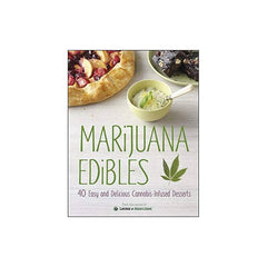 Marijuana Edibles: 40 Easy & Delicious Cannabis-Infused Desserts by Laurie Wolf and Mary Thigpen