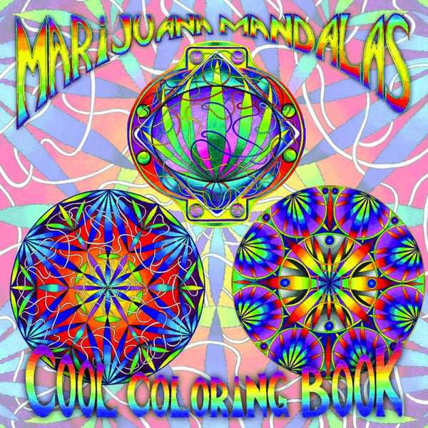 Marijuana Mandalas Cool Coloring Book
