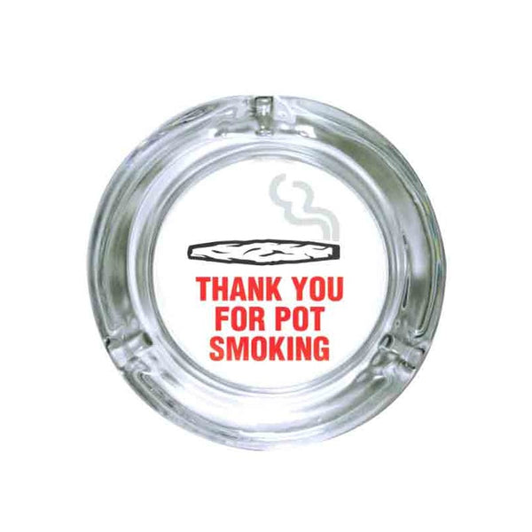 "Stonerware 4.25"" Round Glass Ashtray - Thank You for Pot Smoking"