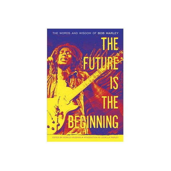 The Future is the Beginning - Bob Marley