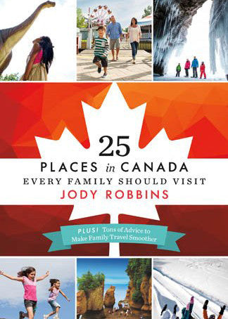 25 Places Every Canada Every Family Should Visit