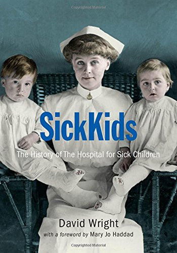 SickKids: The History of the Hospital for Sick Children