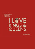 I Love Kings & Queens