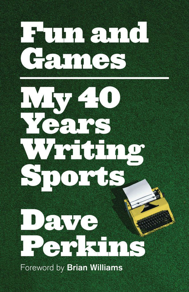 Fun and Games: My 40 Years Writing Sports