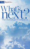 What's Next? Our Eternal Quest for Heaven