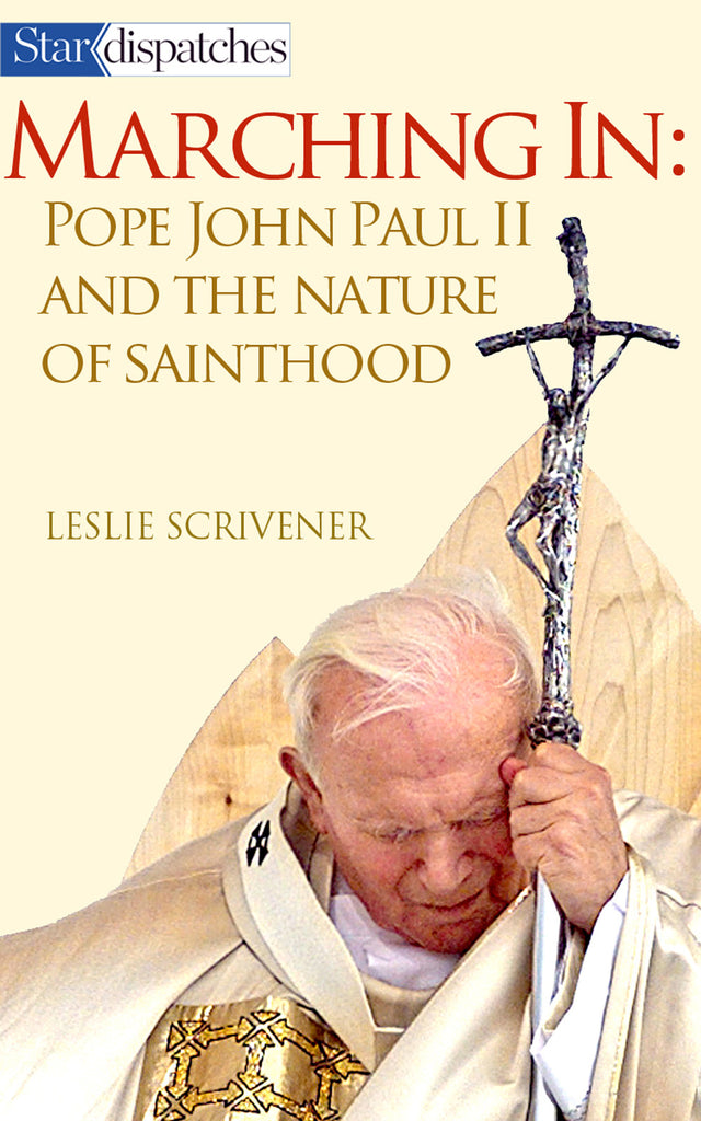Marching In: John Paul II and the Nature of Sainthood