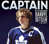 Captain: My Life & Career By Darryl Sittler
