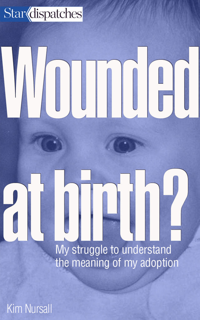 Wounded at Birth?
