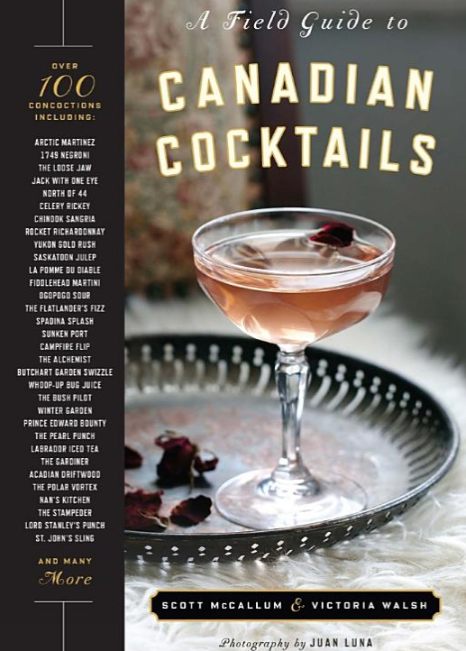 The Field Guide To Canadian Cocktails