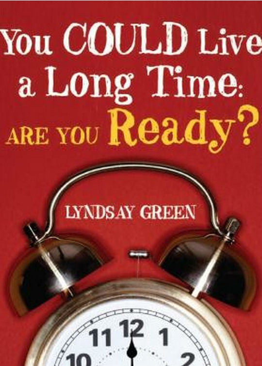 Image of You Could Live a Long Time. Are You Ready? book cover