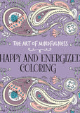The Art of Mindfulness: Happy and Energized Coloring