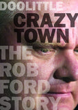 Image of Crazy Town: The Rob Ford Story book cover