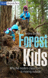 Image of Forest Kids: Why the Modern Classroom is Moving Outside book cover