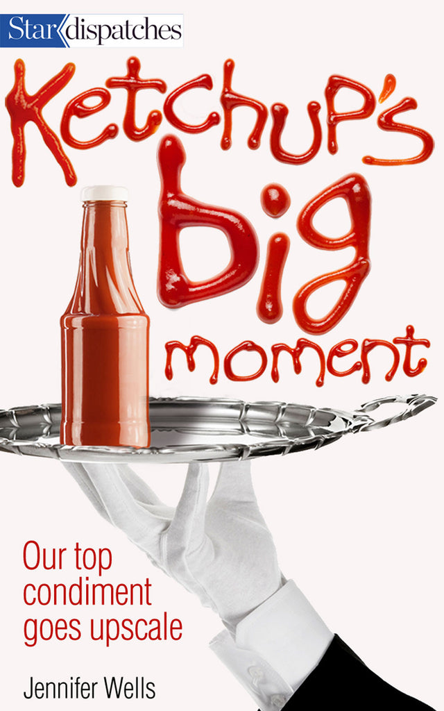 Ketchup's Big Moment: Our Top Condiment Goes Upscale