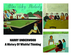 Harry Underwood: A History of Wishful Thinking