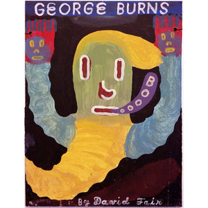 George Burns - David Fair - Yard Dog Art