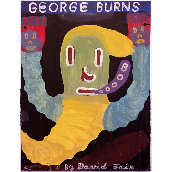 David Fair - George Burns - David Fair - Yard Dog Art