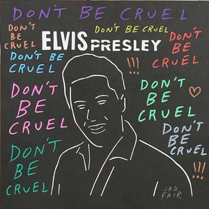 Elvis Presley - Don't Be Cruel - Jad Fair - Yard Dog Art
