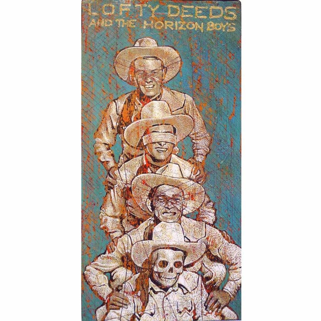Lofty Deeds & The Horizon Boys - Jon Langford - Yard Dog Art