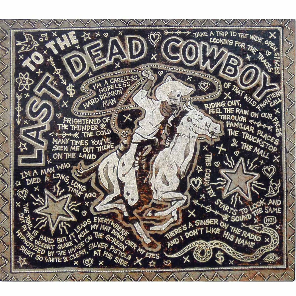 To The Last Dead Cowboy - Jon Langford - Yard Dog Art