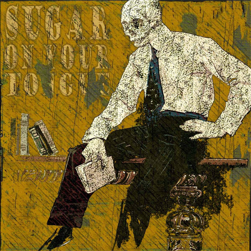 Sugar On Your Tongue - Jon Langford - Yard Dog Art
