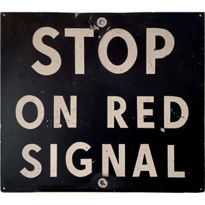 "Vintage ""Stop On Red Signal"" Sign"