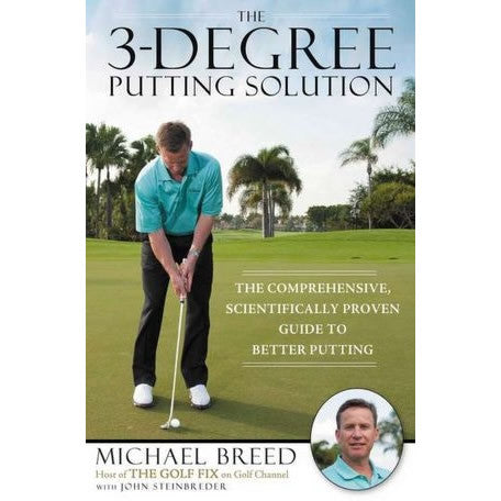 Autographed - Michael Breed's The 3-Degree Putting Solution Book