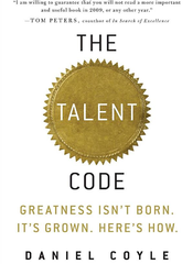 The Talent Code: Greatness Isn't Born. It's Grown. Here's How. - by Daniel Coyle (Hardcover)