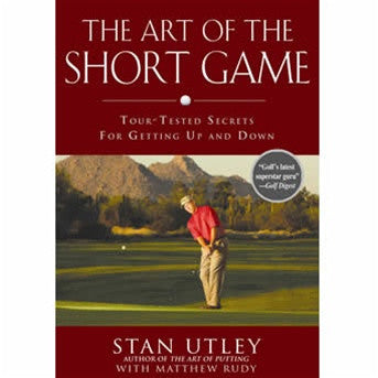 The Art of the Short Game by Stan Utley