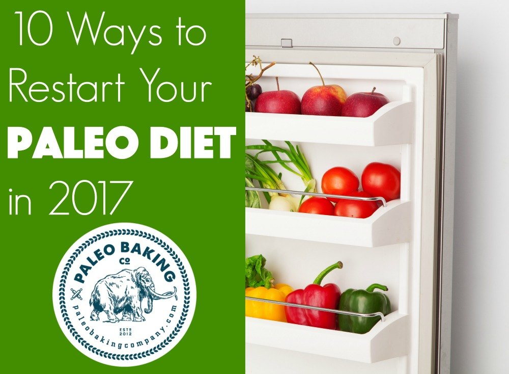 10 Ways to Restart Your Paleo Diet in 2017