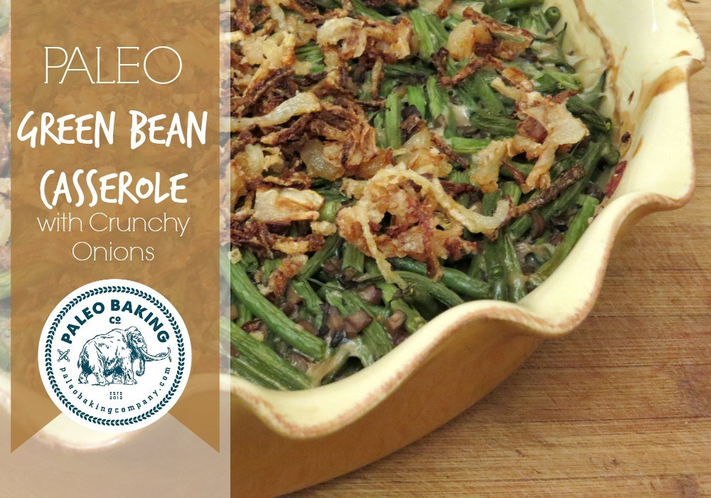Paleo Green Bean Casserole with Crunchy Onions